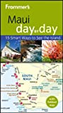 Frommer's Maui Day by Day, Jeanette Foster, 1118386205