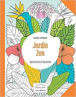 Jardin zen : 100 dessins à colorier Les petits cahiers Harmonie: Amazon.es: Catalan, Clara: Libros en idiomas extranjeros