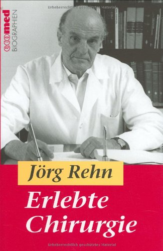 Erlebte Chirurgie (Ecomed Biographien) (German Edition)