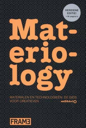 Materiology (NL): Materialen en Technologieën, De Gids voor Creatieven