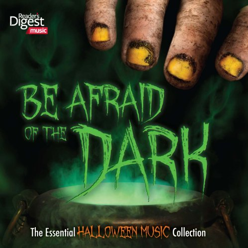 Be Afraid of the Dark: The Essential Halloween Music Collection -