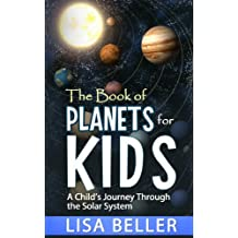 The Book of Planets for Kids: A Child's Journey Through the Solar System