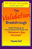 The Validation Breakthrough: Simple Techniques for Communicating with People with Alzheimer's-type Dementia