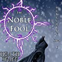 The Noble Fool: The Hungering Saga, Book 1 Audiobook by Heath Pfaff Narrated by Paul J. McSorley
