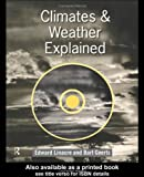 Climates and Weather Explained, Bart Geerts, Edward Linacre, 0415125200