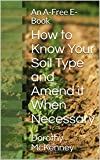 How to Know Your Soil Type and Amend it When Necessary