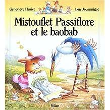 Mistouflet Passiflore et le baobab