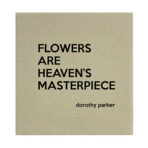 Style In Print Flowers are Heaven's Masterpiece (Dorothy Parker) Cotton Canvas Stretched Natural Canvas Printed Canvas - 8