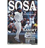 img - for [ [ [ Sosa: Una Autobiografia[ SOSA: UNA AUTOBIOGRAFIA ] By Sosa, Sammy ( Author )May-01-2000 Paperback book / textbook / text book