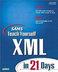 Teach Yourself XML in 21 Days (Sams Teach Yourself...in 21 Days)