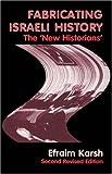Fabricating Israeli History, Efraim Karsh, 0714650110
