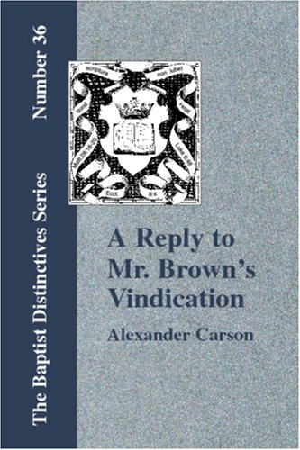 Download Reply to Mr. Brown's Vindication of the Presbyterian Form of Church Government pdf epub