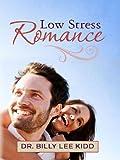 Low Stress Romance