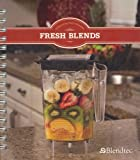 Fresh Blends : A Nourishing Blend of Recipes
