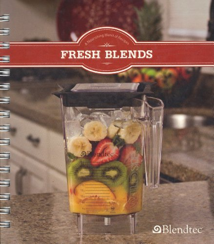 Fresh Blends : A Nourishing Blend of Recipes - Nourishing Blend