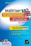 ma?triser la grammaire anglaise ? l ?crit et ? l oral pour mieux communiquer ? l ?crit et ? l oral lyc?e et universit? 1 b2