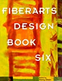 Fiberarts Design Book Six (Bk. 6)