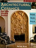 Architectural Ceramics for the Studio Potter: Designing, Building, Installing