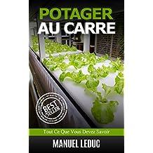Potager Au carré: Tout Ce Que Vous Devez Savoir (French Edition)