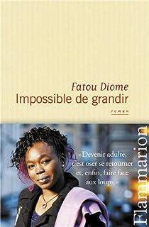 Impossible de grandir par Diome