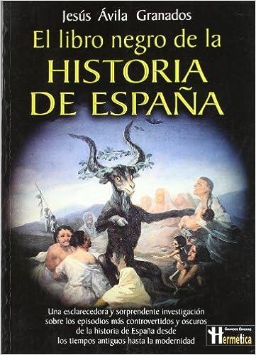 Libro negro de la historia de españa, el: Existe «otra» historia ...
