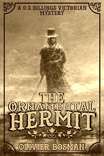 (The Ornamental Hermit (D.S. Billings Victorian Mystery Book 1))
