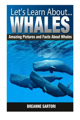 (Whales: Amazing Pictures and Facts About Whales (Let's Learn About))