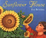 Sunflower House, Eve Bunting, 0152004831