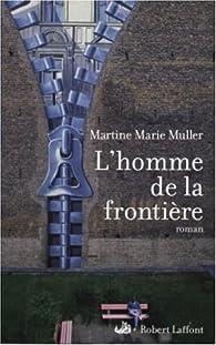 L'homme de la frontière par Marie-Martine Muller