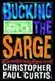 Bucking the Sarge, Christopher Paul Curtis, 0385323077