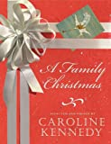 A Family Christmas, Caroline Kennedy, 1401322271