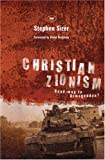 Christian Zionism: Road-map to Armageddon?