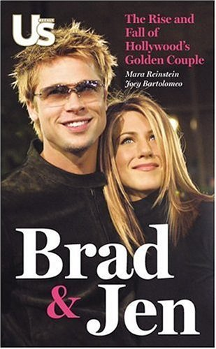 Click for larger image of Brad & Jen: The Rise and Fall of Hollywood's Golden Couple