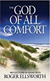 The God of All Comfort, Roger Ellsworth, 0852345496