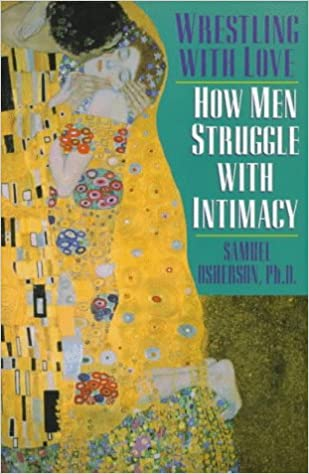 Book Wrestling With Love: How Men Struggle With Intimacy