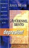 Ayudenme, Sinto Depresion!, Joyce Meyer, 0884198111