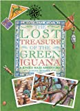 The Lost Treasure of the Green Iguana, Judith Rossell, 1579909493
