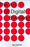 The Art of Digital Branding, Ian Cocoran, 1581154887