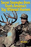 Secret Strategies from North America's Top Whitetail Hunters, Nick Sisley, 0873413423