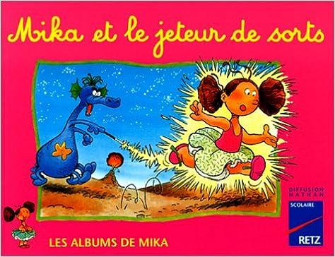 Livres Les Albums de Mika : Mika et le jeteur de sorts pdf ebook