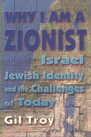 Why I am a Zionist: Israel Jewish Identity and the Challenges of Today