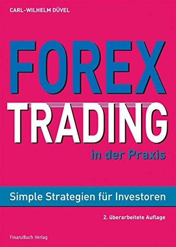 Forex-Trading in der Praxis: Simple Strategien für Investoren