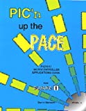 PIC'n up the Pace Vol. 1 : An Intermediate Guide to Using PIC16/17 Microcontrollers from Square 1, Benson, David, 0965416216