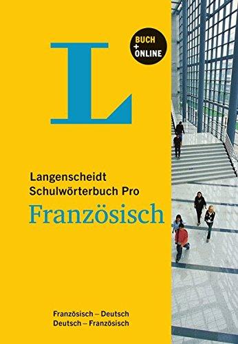 Langenscheidt Schulwörterbuch Pro Französisch - Buch mit Online-Anbindung: Französisch-Deutsch/Deutsch-Französisch (Langenscheidt Schulwörterbücher Pro)