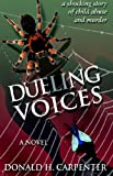 Dueling Voices, Donald H. Carpenter, 1413476309