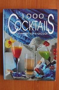 1000 Cocktails : Avec et sans alcool  par Christian Metzelard