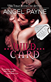 WILD Card -- A WILD Boys of Special Forces Novella: The WILD Boys of Special Forces: Alpha Military Heroes