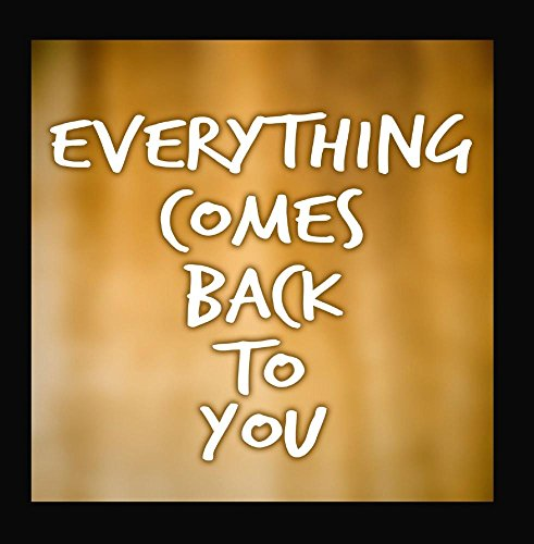everything-comes-back-to-you