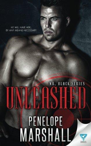 Unleashed (Mr. Black Series) (Volume 1)