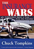 The Insurance Wars : An Independent Agent's View from the Trenches, Tompkins, Chuck, 0976522012